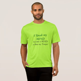 I Speak my Mind because it Hurts to Bite my Tongue T-Shirt