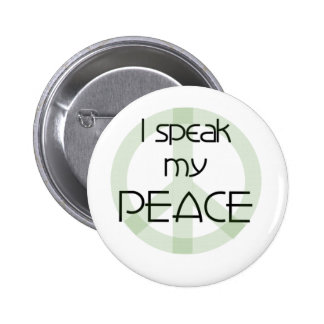 I Speak My Peace Buttons