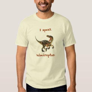 I speak Velociraptor Tee Shirt