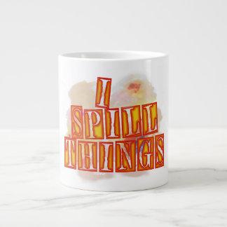 I Spill Things jumbo coffee mug