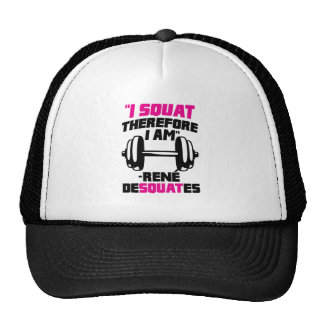 I Squat Therefore I Am Trucker Hats