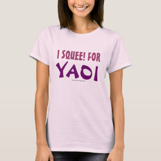 I Squee! for Yaoi T-Shirt