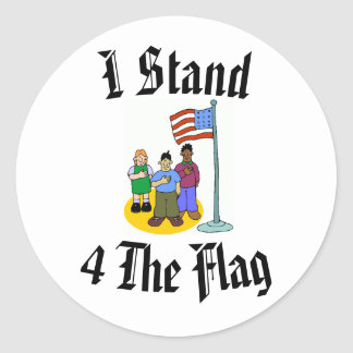 I Stand 4 The Flag Classic Round Sticker