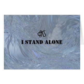 I Stand Alone Poem by AKS Greeting Card