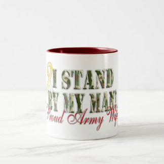 I Stand By My Man Proud Army Wife Two-Tone Coffee Mug