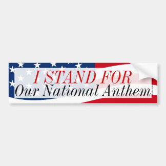 I Stand for Our National Anthem Anti-Protest USA Bumper Sticker