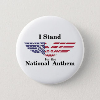 I Stand for the National Anthem 6 Cm Round Badge
