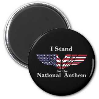 I Stand for the National Anthem Magnet