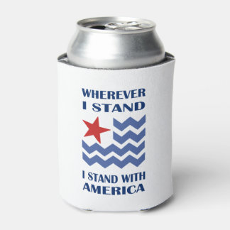 I Stand July 4th Beverage Can Cooler