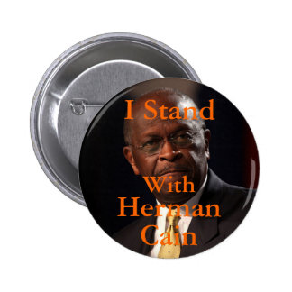 I Stand with Herman Cain Button