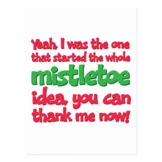 I started the whole Mistletoe Idea Funny Christmas Postcard