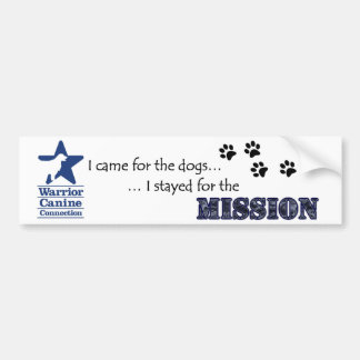 I stayed for the Mission bumper sticker