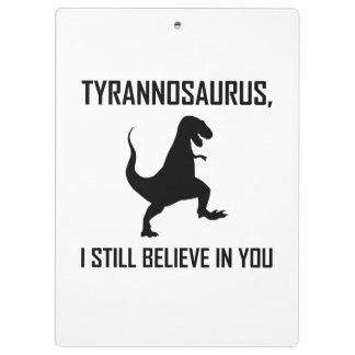 I Still Believe Tyrannosaurus Rex Clipboard
