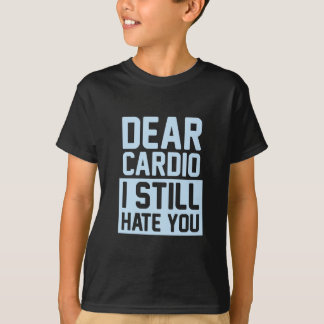 I Still Hate Cardio T-Shirt