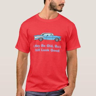 I STILL LOOK GOOD T-Shirt