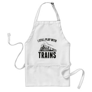 I Still Play With Trains Standard Apron