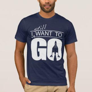 I Still Want To Go - light on dark shirt