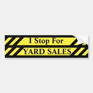 I Stop for Yard Sales Bumper Sticker