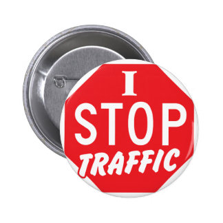 I STOP Traffic with a red stop sign 6 Cm Round Badge