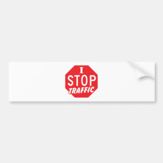 I STOP Traffic with a red stop sign Bumper Sticker
