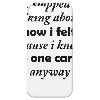 i stopped talking about how i felt because i knew barely there iPhone 5 case