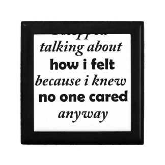 i stopped talking about how i felt because i knew gift box