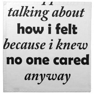 i stopped talking about how i felt because i knew napkin