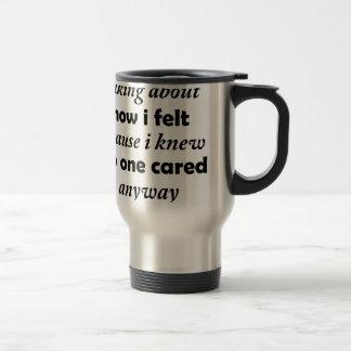 i stopped talking about how i felt because i knew travel mug