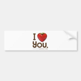 "I ""strawberry"" you bumper sticker"