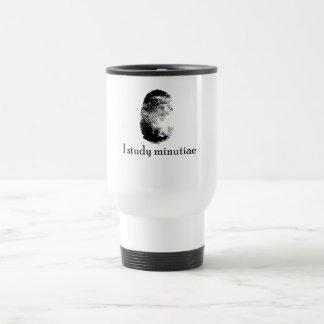I Study Minutiae Travel Mug