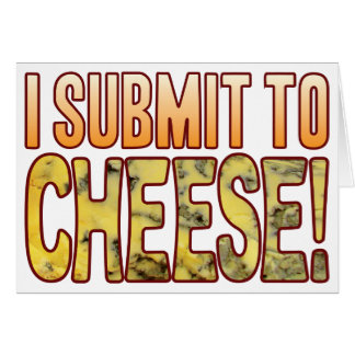 I Submit Blue Cheese Card