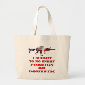 I Submit To No Enemy Foreign Or Domestic Canvas Bag
