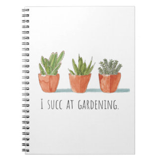 I Succ At Gardening | Notebook