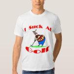 I Suck At Golf T Shirt