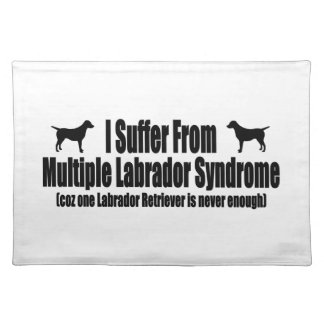 I Suffer From Multiple Labrador Syndrome Place Mats