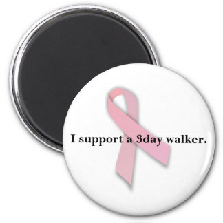 I support a 3day walker. 6 cm round magnet