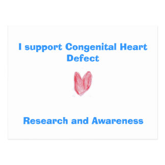 I support Congenital Heart Defect, Research and... Postcard
