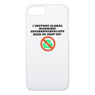 I Support Global Warming I-Phone 6 Case