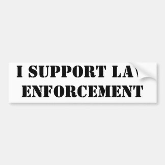 I Support Law Enforcement Bumper Sticker