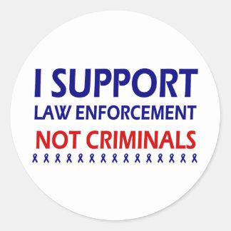 I support law enforcement not criminals classic round sticker