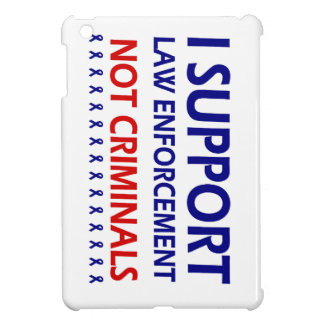 I support law enforcement not criminals cover for the iPad mini