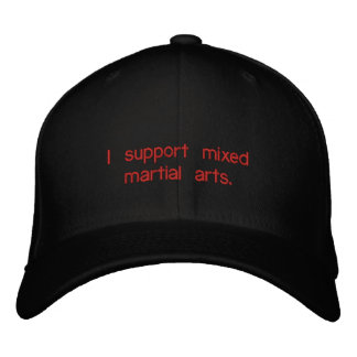 I support mixed martial arts. embroidered baseball caps