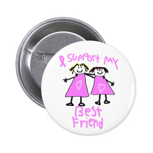 i support my best friend breast cancer button