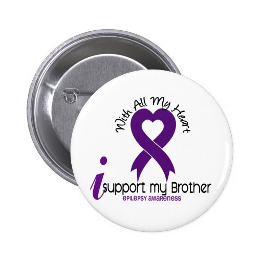 I support my brother epilepsy badge zazzle for Brother support