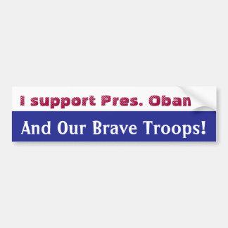 I Support Pres. Obama bumpersticker Bumper Sticker