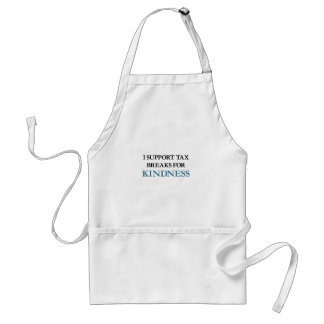 I Support Tax Breaks for Kindness Aprons