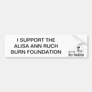I SUPPORT THE ALISA ANN RUCH BURN FOUNDATION BUMPER STICKER