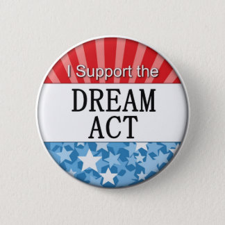 I Support the DREAM Act 6 Cm Round Badge