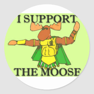 I SUPPORT THE MOOSE CLASSIC ROUND STICKER