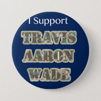 I Support Travis Aaron Wade 7.5 Cm Round Badge